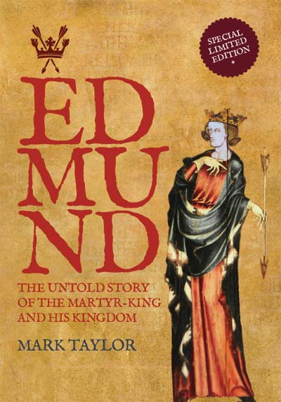 Edmund: The Untold Story of the Martyr-King and His Kingdom